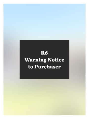 R6 Warning Notice to Purchaser